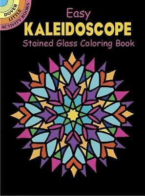 Easy Kaleidoscope Stained Glass Coloring Book (Dover Stained Glass Coloring Boo