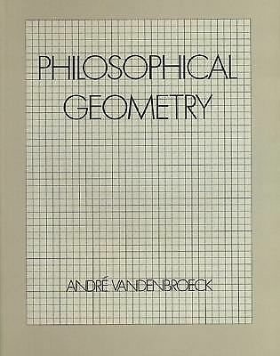 Philosophical Geometry by VandenBroeck, André