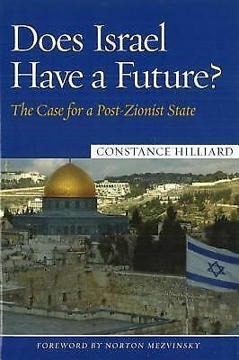 Does Israel Have A Future? Constance Hilliard, Fwd By Norton Mezvinsky