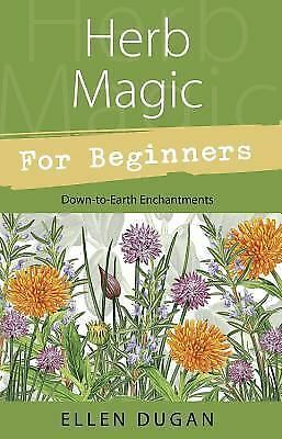 Herb Magic for Beginners For Beginners Llewellyn's))