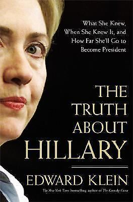 The Truth about Hillary - Exposé on Hillary Clinton by Edward Klein - Hardcover