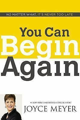 YOU CAN BEGIN AGAIN - Joyce Meyer - New - Hardcover