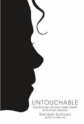 Untouchable : The Strange Life and Tragic Death of Michael Jackson by Randall...