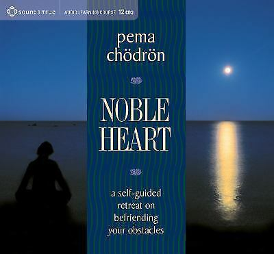 NOBLE HEART : A Self-Guided Retreat on Befriending Your Obstacles pema chodron