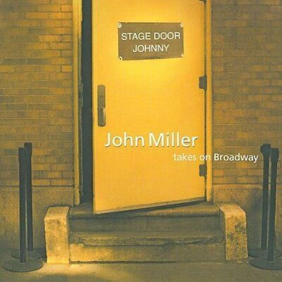 John Miller STAGE DOOR JOHNNY: John Miller takes on Broadway CD NEW FREE SHIPn!!