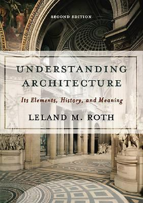 NEW Understanding Architecture - Roth, Leland M.