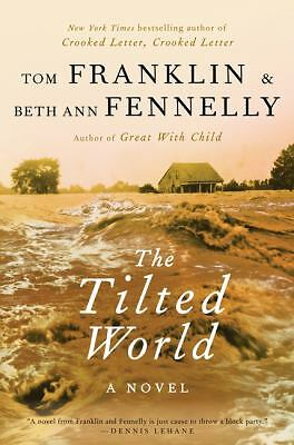 The Tilted World: A Novel by Franklin, Tom, Fennelly, Beth Ann