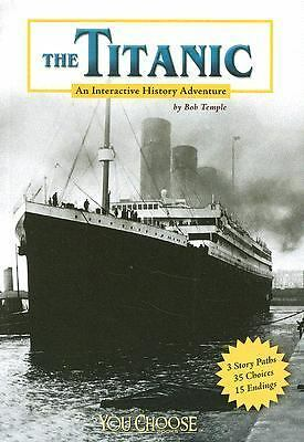 The Titanic: An Interactive History Adventure (You Choose Books) by Bob Temple
