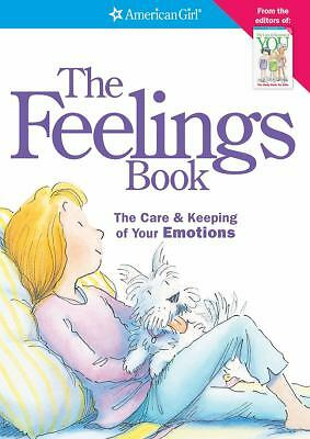The Feelings Book: The Care & Keeping of Your Emotions (American Girl) by Dr. L