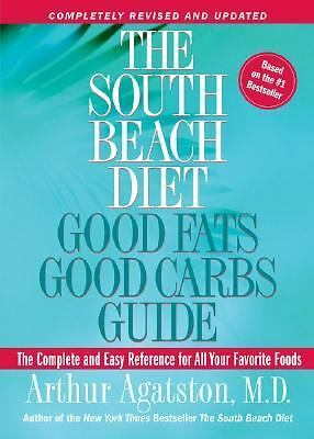 The South Beach Diet: Good Fats Good Carbs Guide - The Complete and Easy Refere