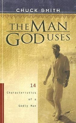 The Man God Uses: 14 Characteristics of a Godly Man: Chuck Smith