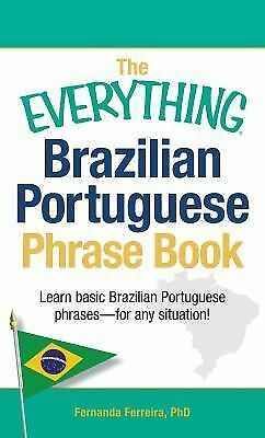The Everything Brazilian Portuguese Phrase Book: Learn Basic Brazilian Portugue