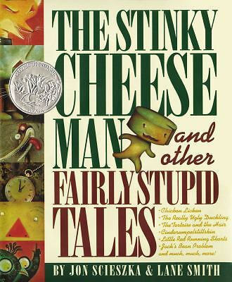 The Stinky Cheese Man and Other Fairly Stupid Tales by Scieszka, Jon
