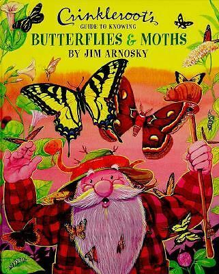 Crinkleroot's Guide to Knowing Butterflies and Moths by Jim Arnosky