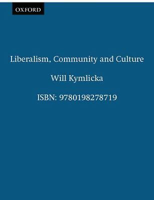Liberalism, Community, and Culture (Clarendon Paperbacks) by Kymlicka, Will