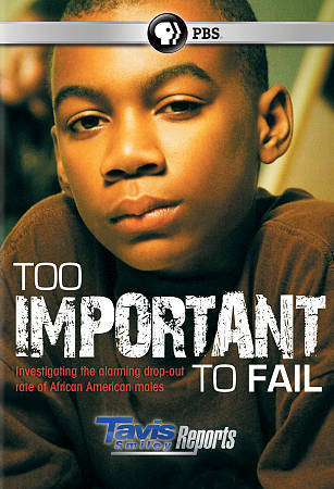 Tavis Smiley Reports: Too Important to Fail by Tavis Smiley