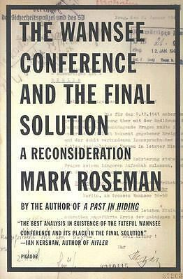 The Wannsee Conference and the Final Solution: A Reconsideration: Roseman, Mark