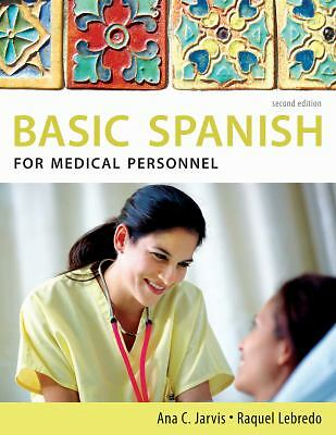 Basic Spanish for Medical Personnel by Ana C. Jarvis, Raquel Lebredo