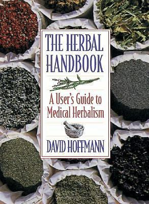 The Herbal Handbook: A User's Guide to Medical Herbalism: David Hoffmann