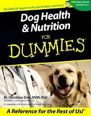 Dog Health and Nutrition for Dummies® by M. Christine Zink (2001, Paperback)
