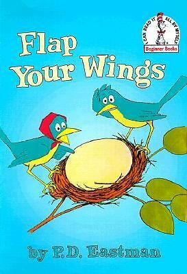 Flap Your Wings (Beginner Books(R)) by Eastman, P.D.
