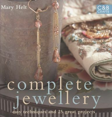 Complete Jewellery : Easy Techniques and 25 Great Projects by Mary Hampton...