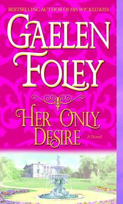 Her Only Desire: A Novel by Foley, Gaelen