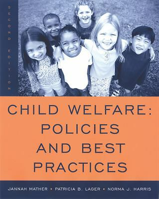 Child Welfare: Policies and Best Practices: Mather, Jannah, Lager, Patricia B.,