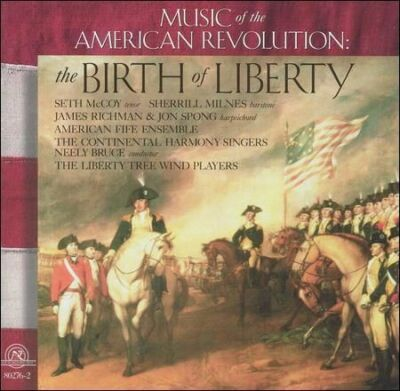 The Birth of Liberty - Music of the American Revolution by American Fife Ensemb
