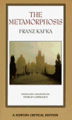 The Metamorphosis (Norton Critical Editions) by Franz Kafka