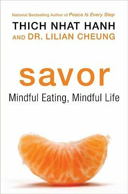 Savor: Mindful Eating, Mindful Life by Hanh, Thich Nhat, Cheung, Lilian