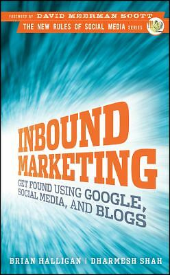 Inbound Marketing: Get Found Using Google, Social Media, and Blogs (New Rules S