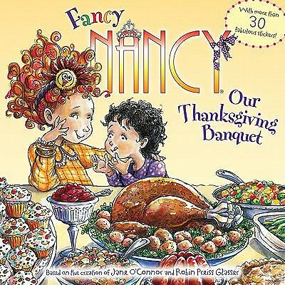 Fancy Nancy: Our Thanksgiving Banquet by O'Connor, Jane