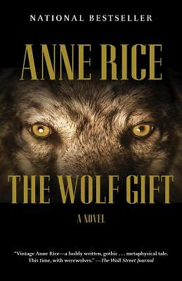The Wolf Gift: The Wolf Gift Chronicles (1) by Rice, Anne