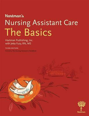 Hartman's Nursing Assistant Care : The Basics by Hartman Publishing (2010,...