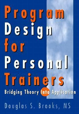 Program Design for Personal Trainers: Bridging the Theory Into Application: Dou