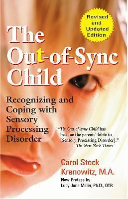The Out-of-Sync Child: Recognizing and Coping with Sensory Processing Disorder,