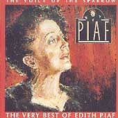 Voice of the Sparrow: Very Best of Edith Piaf by Piaf, Edith