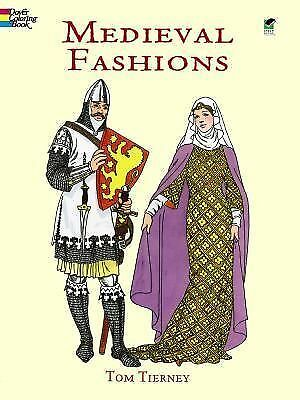 Medieval Fashions Coloring Book (Dover Fashion Coloring Book) by Tom Tierney