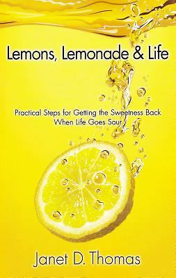 NEW - Lemons, Lemonade & Life: Practical Steps for Getting the Sweetness Back