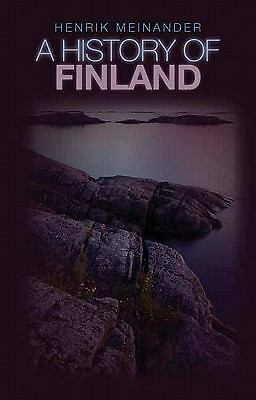 A History of Finland (Columbia/Hurst) by Meinander, Henrik