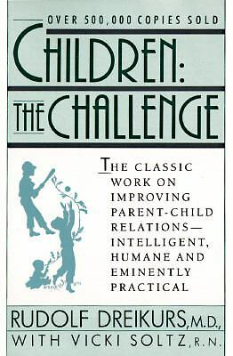 Children: The Challenge : The Classic Work on Improving Parent-Child Relations-