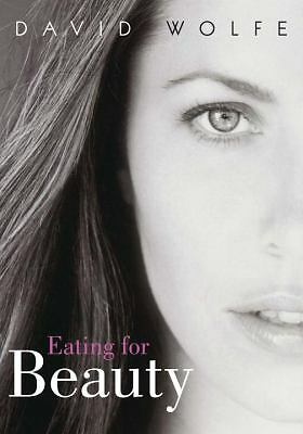 Eating for Beauty by Wolfe, David