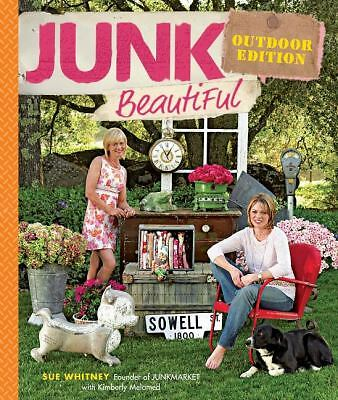 Junk Beautiful, Outdoor Edition by Whitney, Sue