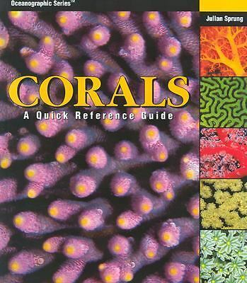 Corals: A Quick Reference Guide (Oceanographic Series) by Sprung, Julian
