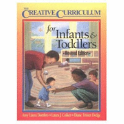 Creative Curriculum for Infants & Toddlers-Revised Edition by Dombro, Amy  Laur