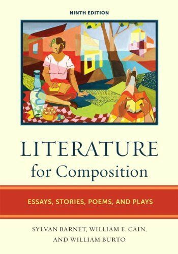 Literature for Composition: Essays, Stories, Poems, and Plays (9th Edition) by