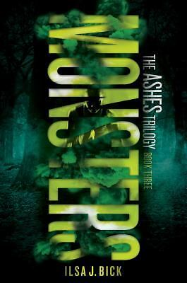 Monsters: The Ashes Trilogy by Bick, Ilsa J.