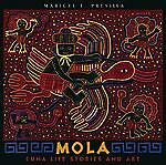 Mola: Cuna Life Stories and Art by Presilla, Maricel E.