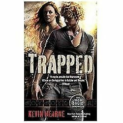 Trapped (Iron Druid Chronicles) by Hearne, Kevin